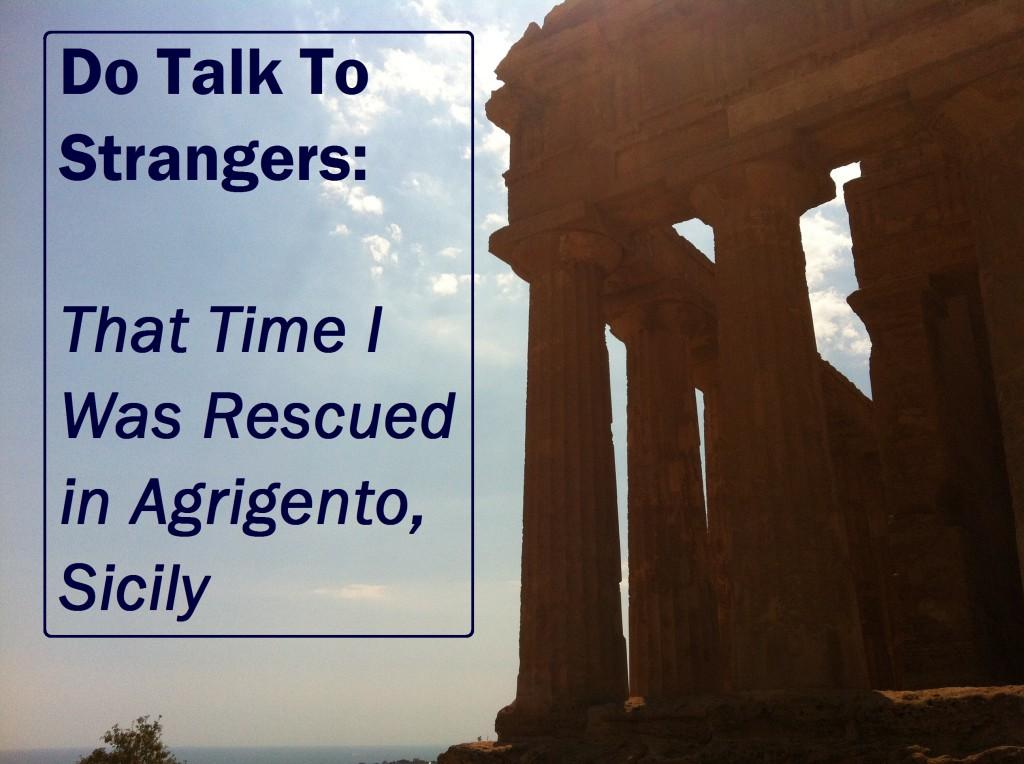Do Talk To Strangers: Agrigento
